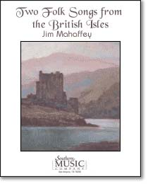 Two Folk Songs from the British Isles